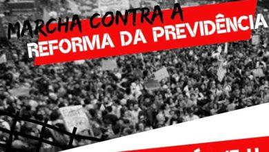 Photo of Marcha Unificada contra a Reforma da Previdência em Salvador neste sábado (3)
